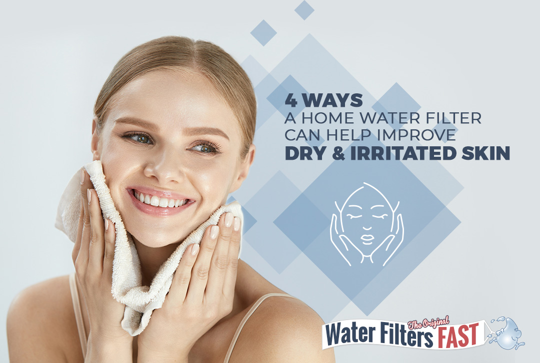 4 Ways a Home Water Filter Can Help Improve Dry & Irritated Skin