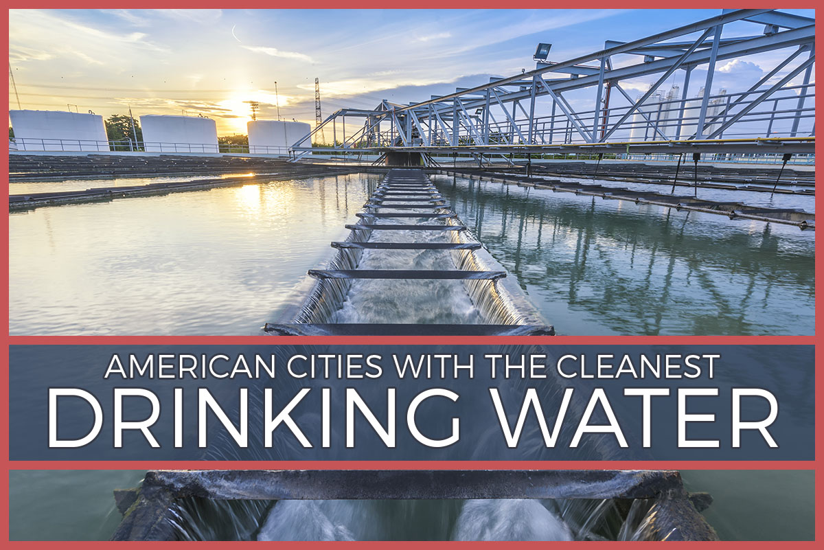 American Cities with the Cleanest Drinking Water