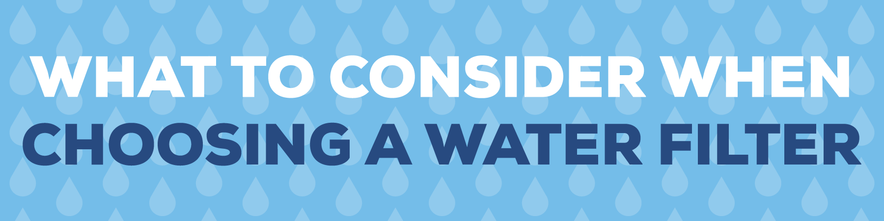 What-to-consider-when-choosing-a-water-filter