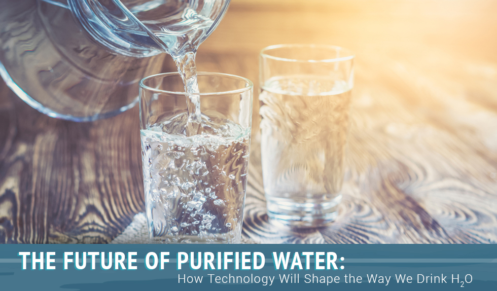 The Future of Purified Water: How Technology Will Shape the Way We Drink H2O