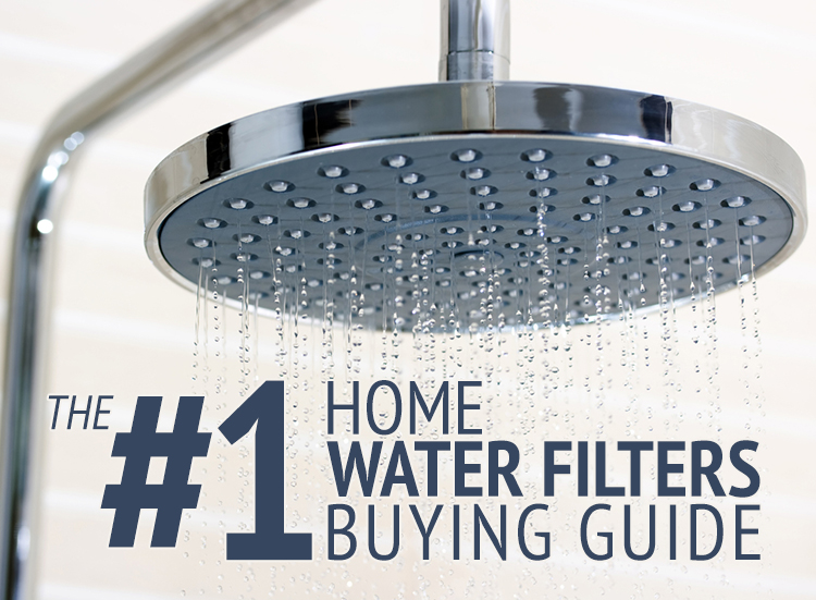 The #1 Home Water Filters Buying Guide
